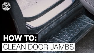 How To Clean and Detail Car Door Jambs! - Chemical Guys