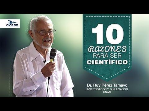 10 razones para ser científico - Ruy Pérez Tamayo