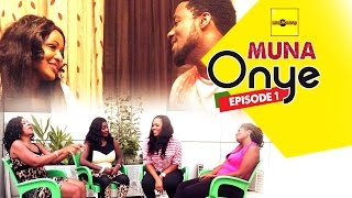 Muna Onye (Episode 1) - Nigerian Nollywood Movies