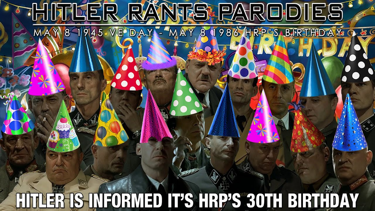 Hitler is informed it's HRP's 30th Birthday