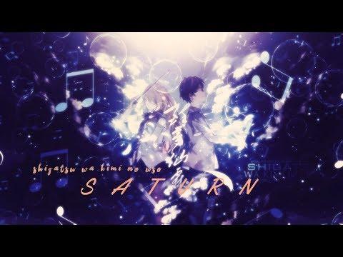 AMV Shigatsu wa kimi no uso |Saturn