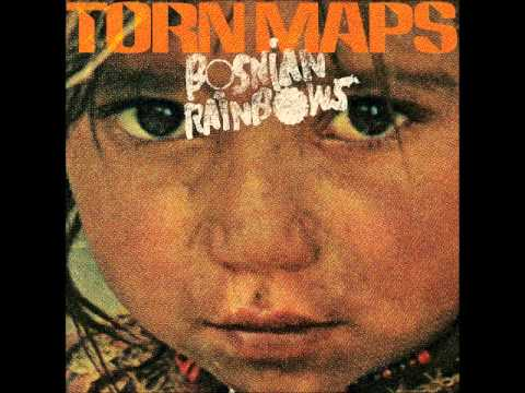 Bosnian Rainbows - Torn Maps
