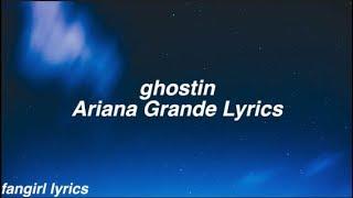 Ghostin Ariana Grande