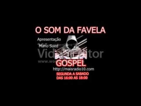 RAP GOSPEL - O SOM DA FAVELA GOSPEL RAP PROG 01