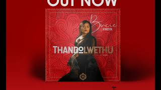 Bucie Ft Kwesta Thandolwethu Official Audio