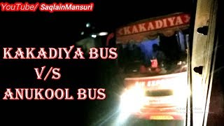 Kakadiya Bus v/s Anukul Bus Both Buses Are Very High Speed In Night || Watch More My Videos || 2018