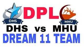 DHS vs MHU Dhangadi Premier League| BPL 2019| Dream 11 team| Playing 11| Team News