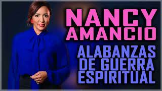 1 HORA DE NANCY AMANCIO - ALABANZAS DE GUERRA ESPIRITUAL