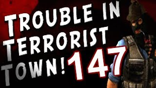 Trouble in Terrorist Town...with Friends! (Part 147)