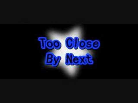 Too Close -Next-