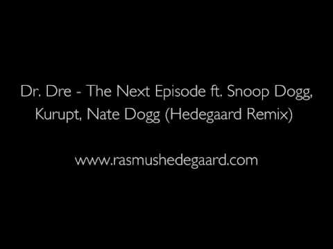 Dr. Dre - The Next Episode ft. Snoop Dogg, Kurupt, Nate Dogg (Hedegaard Remix)