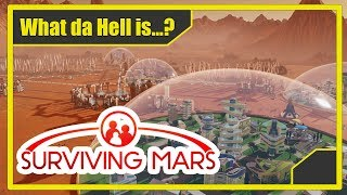 What da hell is Surviving Mars? - Review | Gameplay | Thoughts