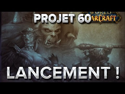 WoW Project 60 #1 : Le Lancement