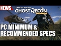 Ghost Recon Wildlands Minimum & Recommended PC Specifications