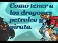 Como sacar a los dragones petroleo y pirata (dragon city)