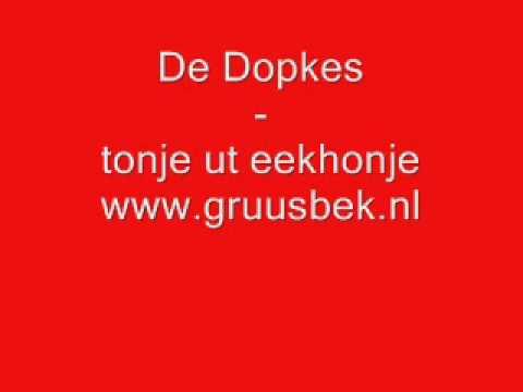 De Dopkes - Tonje ut eekhonje