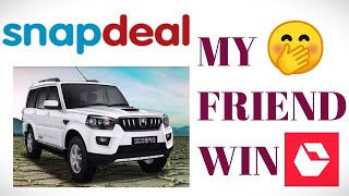 Snapdeal fake call | my friend win a mahindra scorpio from snapdeal |