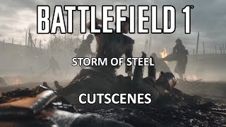 All Storm of Steel Cutscenes - Battlefield 1 Single Player Campaign Cutscenes