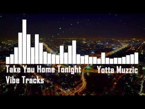 Lagu yang sering digunakan di video tutorial #2 || Take You Home Tonight - Vibe Tracks