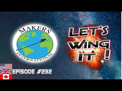 Lets Wing It - EP #232 Makers International