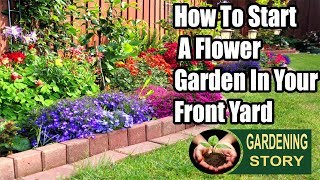 (6.95 MB) How To Start A Flower Garden In Your Front Yard Mp3