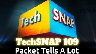 Packet Tells A Lot | TechSNAP 109
