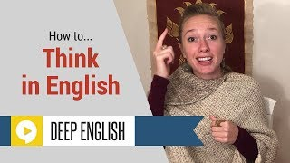 How to Think in English to Improve Your English Speaking Skills