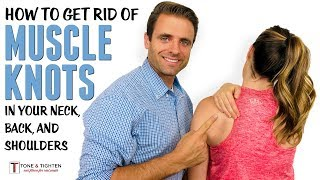 How to get rid of muscle knots in your neck, traps, shoulders, and back