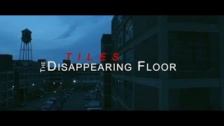 T I L E S - The Disappearing Floor