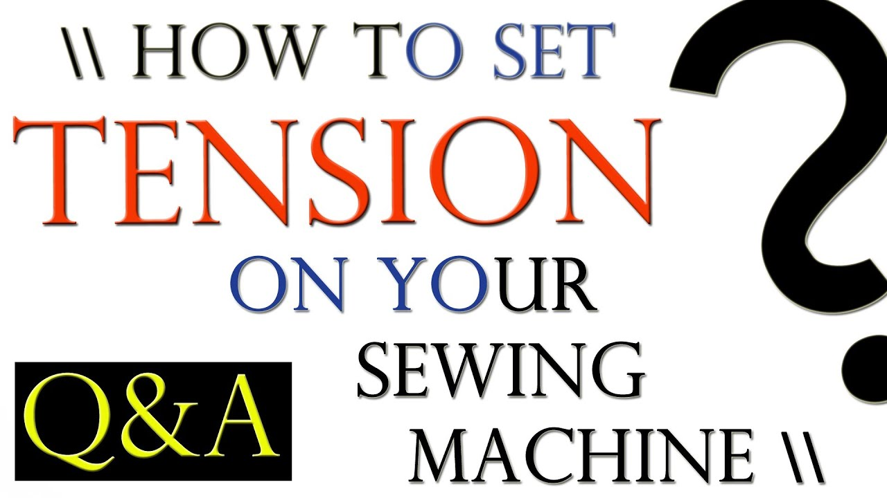 how to set the tension on a sewing machine