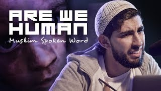 ARE WE HUMAN | MUSLIM SPOKEN WORD | #GIVE