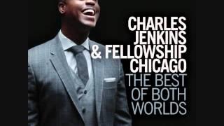 Charles Jenkins & Fellowship Chicago - Release Your Faith ft. Karen Clark Sheard