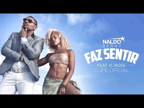 Naldo Benny Feat. K. Rose - Faz Sentir (Clipe Oficial)