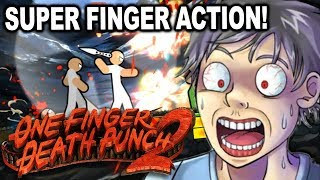 UKO UNLEASHES THE POWER OF THE MIGHTY FINGER! -- One Finger Death Punch 2 (Steam PC Gameplay)