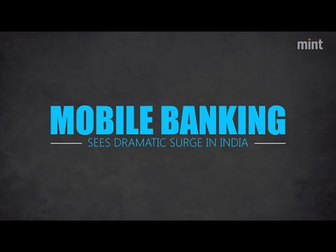 Mobile banking sees dramatic surge in India. Watch video...