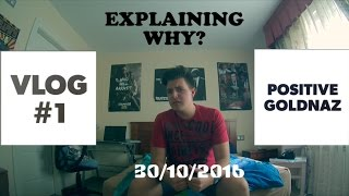 MY FIRST VLOG #1 - EXPLAINING WHY?