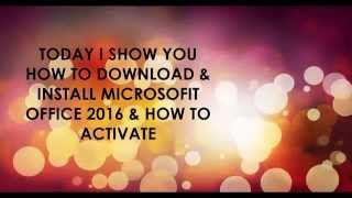 How to download and install microsoft office 2016 + activator
