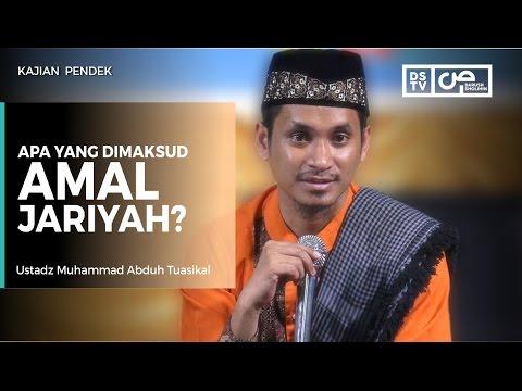 Apa Yang Dimaksud Amal Jariyyah - Ustadz M Abduh Tuasikal