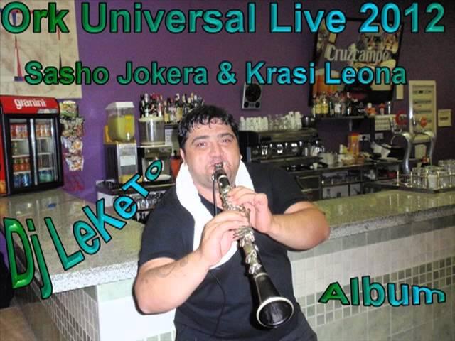 Ork Universal Alioshkata  Krasi Leona Moderna Tallava Live 2012 Dj LeKeTo