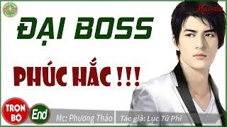 [Trọn bộ] Đại Boss Phúc Hắc - Truyện ngôn tình audio hay mà hài ơi là hài hước