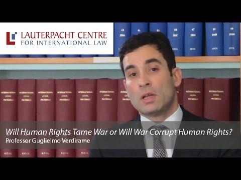 Will Human Rights Tame War or Will War Corrupt Human Rights?: Guglielmo Verdirame
