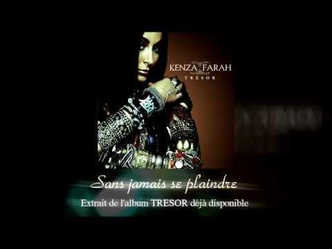 Kenza Farah - Sans jamais se plaindre [Trésor]