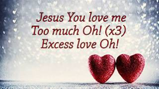 Excess Love - Mercy Chinwo (Lyrics Video)