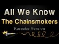 The Chainsmokers ft. Phoebe Ryan - All We Know (Karaoke Version) thumbnail