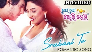 download songs SRABANI TU ଶ୍ରାବଣୀ ତୁ | Very Romantic Song I CHUP CHUP CHORI CHORI I Sarthak Music video