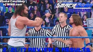 WWE SMACKDOWN RESULTS & REVIEW 2/21/17: BATTLE ROYAL BLUNDER! WHO IS GOING TO WRESTLEMANIA?