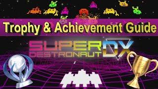 Super Destronaut DX - Trophy & Achievement Guide - Easy - Fast - Cheap - Crossbuy - Platinum