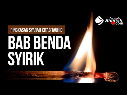 Bab Benda Syirik - Ustadz Khairullah Anwar Luthfi, Lc