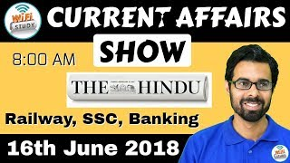8:00 AM - CURRENT AFFAIRS SHOW 16th June | RRB ALP/Group D, SBI Clerk, IBPS, SSC, KVS, UP Police