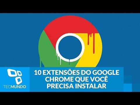 10 Extens Es Do Google Chrome Que Voc Precisa Instalar